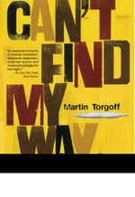 Can't Find My Way Home : America in the Great Stoned Age, 1945-2000 - Martin Torgoff