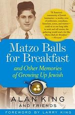 Matzo Balls for Breakfast : And Other Memories of Growing Up Jewish - Alan King