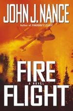 Fire Flight : A Novel - John J. Nance