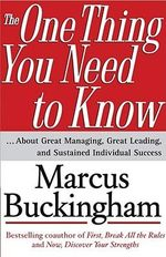 The One Thing You Need to Know : About Great Managing, Great Leading, and Sustained Individual Success - Marcus Buckingham