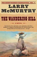 The Wandering Hill - Larry McMurtry