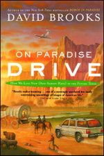 On Paradise Drive : How We Live Now (And Always Have) in the Future Tense - David Brooks
