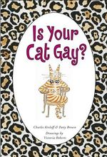 Is Your Cat Gay? - Charles Kreloff