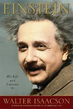 Einstein : His Life and Universe - Walter Isaacson