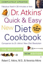 Dr. Atkins' Quick & Easy New Diet Cookbook : Companion to Dr. Atkins' New Diet Revolution - Robert C. Atkins