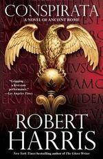 Conspirata : A Novel of Ancient Rome - Robert Harris