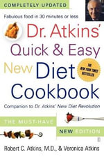 Dr. Atkins' Quick & Easy New Diet Cookbook : Companion to Dr. Atkins' New Diet Revolution - Robert C. M.D. Atkins