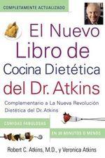 El Nuevo Libro de Cocina Dietetica del Dr. Atkins: Complementario a la Nueva Revolucion Dietetica del Dr. Atkins :  Complementario a la Nueva Revolucion Dietetica del Dr. Atkins - Robert C Atkins, M.D.