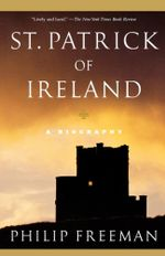 St. Patrick of Ireland : A Biography - Philip  Freeman