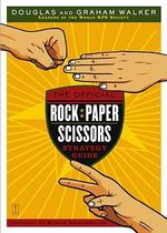 The Official Rock Paper Scissors Strategy Guide - Graham Walker