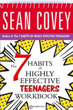 The 7 Habits of Highly Effective Teenagers : Personal Workbook - Sean Covey