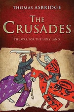 The Crusades : The War For The Holy Land - Thomas Asbridge