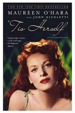 'Tis Herself : An Autobiography - Maureen O'Hara
