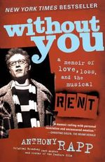 Without You : A Memoir of Love, Loss, and the Musical