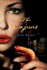 The Cajuns : A Novel - Gus Weill
