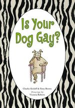 Is Your Dog Gay? - Charles Kreloff