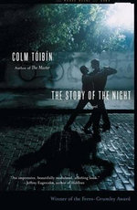 The Story of the Night - Colm Toibin