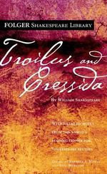 Troilus and Cressida :  Penguin Shakespeare - William Shakespeare
