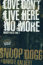 Love Don't Live Here No More : Doggy Tales : Volume 1 - Snoop Dogg