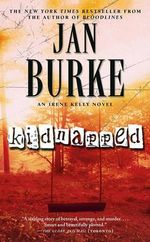 Kidnapped : An Irene Kelly Novel - Jan Burke