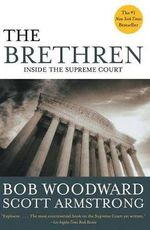 Brethren Inside the Supreme Co : Inside the Supreme Court - Woodward/Armstrong