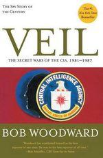Veil : The Secret Wars of the CIA, 1981-1987 - Bob Woodward