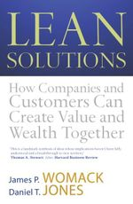 Lean Solutions : How Companies and Customers Can Create Value and Wealth Together - Daniel T. Jones