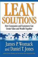 Lean Solutions : How Companies and Customers Can Create Value and Wealth Together - James Womack