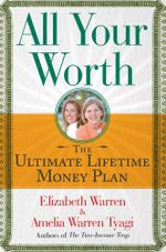 All Your Worth : The Ultimate Lifetime Money Plan - Elizabeth Warren