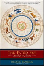 The Fated Sky : Astrology in History - Benson Bobrick