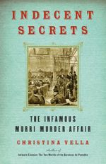 Indecent Secrets : The Infamous Murri Murder Affair - Christina Vella