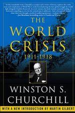 The World Crisis, 1911-1918 - Winston Churchill