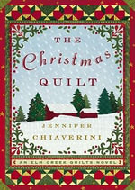 The Christmas Quilt : Elm Creek Quilts Series : Book 8 - Jennifer Chiaverini
