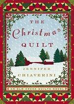 The Christmas Quilt : Elm Creek Quilts Series : Book 8 - Jennifer Chiaverini