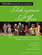 Shakespeare Set Free : Teaching a Midsummer Night's Dream, Romeo and Juliet, and Macbeth
