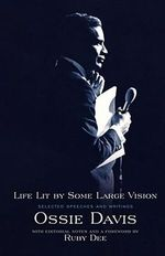 Life Lit by Some Large Vision : Selected Speeches and Writings - Ossie Davis