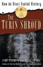 The Turin Shroud : How Da Vinci Fooled History - Lynn Picknett