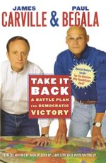 Take It Back : Our Party, Our Country, Our Future - James Carville