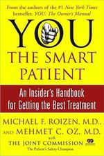 You: The Smart Patient : An Insider's Handbook for Getting the Best Treatment - Mehmet C Oz, M.D.