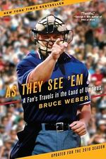 As They See 'em : A Fan's Travels in the Land of Umpires - Bruce Weber