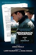 Brokeback Mountain : Story to Screenplay - Annie Proulx