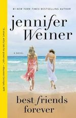 Best Friends Forever : A Novel :  A Novel - Jennifer Weiner