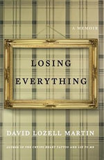 Losing Everything : A Memoir - David Lozell Martin