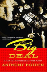 Big Deal : A Year as a Professional Poker Player - Anthony Holden