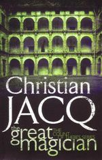 The Great Magician : The Count of Thebes Series - Christian Jacq