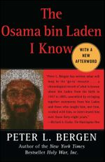 The Osama bin Laden I Know : An Oral History of al Qaeda's Leader - Peter L. Bergen