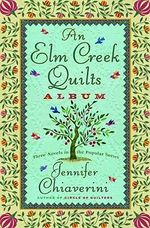 An Elm Creek Quilts Album : The Runaway Quilt; The Quilter's Legacy; The Master Quilter - Jennifer Chiaverini