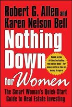 Nothing Down for Women : The Smart Woman's Quick-Start Guide to Real Estate Investing - Robert G. Allen