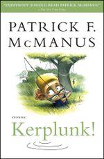 Kerplunk! : Stories - Patrick F. McManus