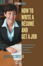 How to Write a Resume and Get a Job - Luis Cortes